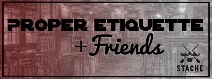 Proper Etiquette + Friends